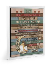 Gift For Daughter - To My Daughter Never Forget 11x14 White Floating Framed Canvas Prints thumbnail