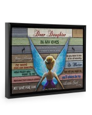Gift For Daughter - To My Daughter In My Eyes 14x11 Black Floating Framed Canvas Prints thumbnail