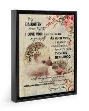 Gift For Daughter - To My Daughter Hedgehog 11x14 Black Floating Framed Canvas Prints thumbnail