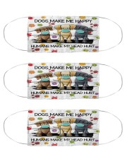 Dogs Make Me Happy Humans Make My Head Hurt Cloth Face Mask - 3 Pack front