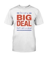 Big Deal Classic T-Shirt front