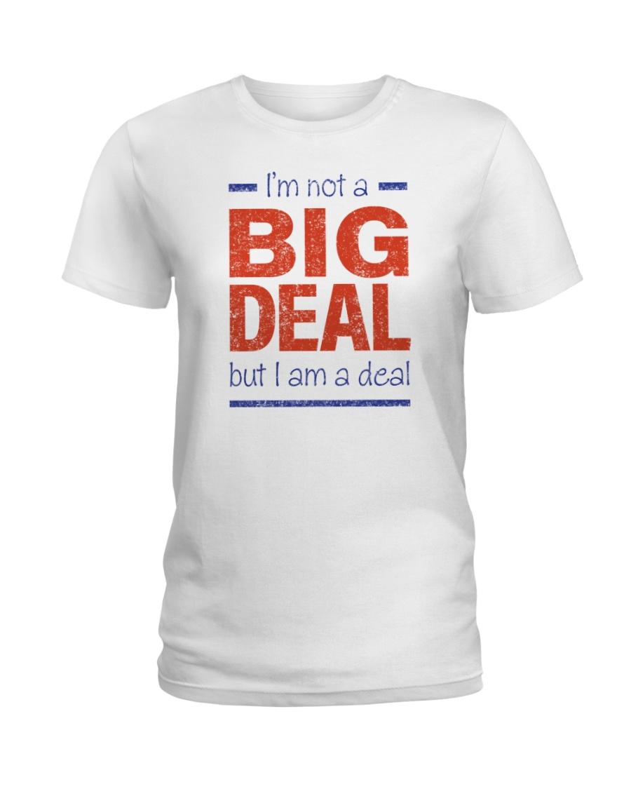 Big Deal Ladies T-Shirt