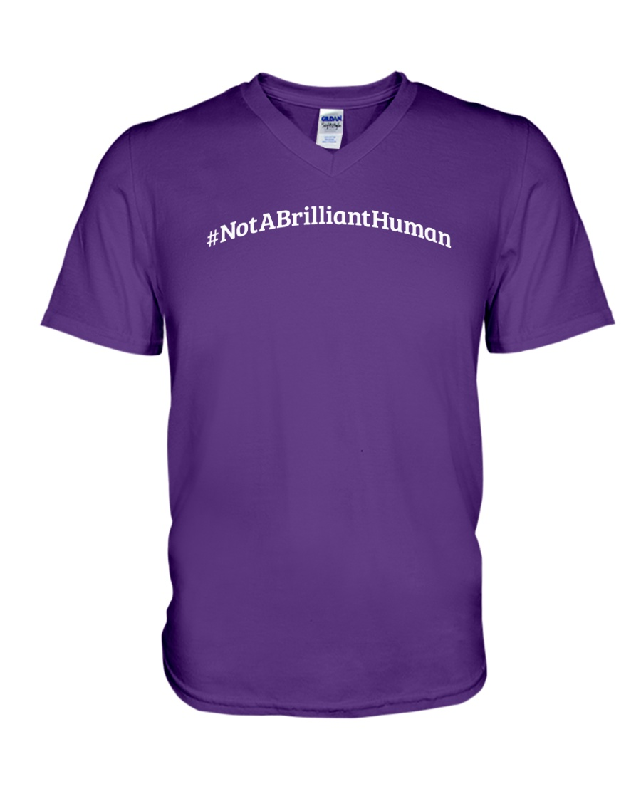 Not A Brilliant Human Dark V-Neck T-Shirt