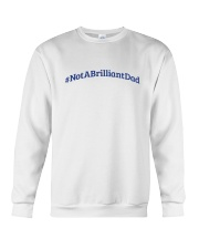 Not a Brilliant Dad  Crewneck Sweatshirt front
