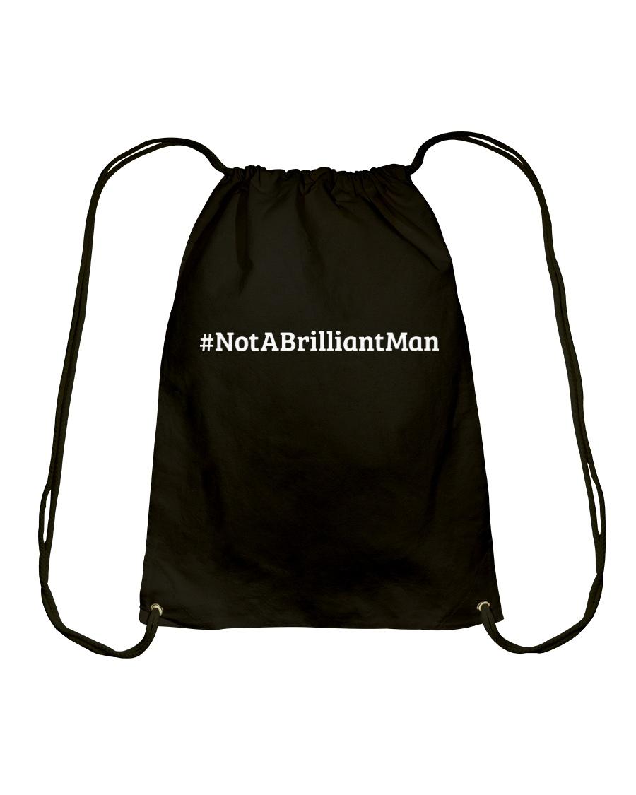 Not a Brilliant Man Drawstring Bag