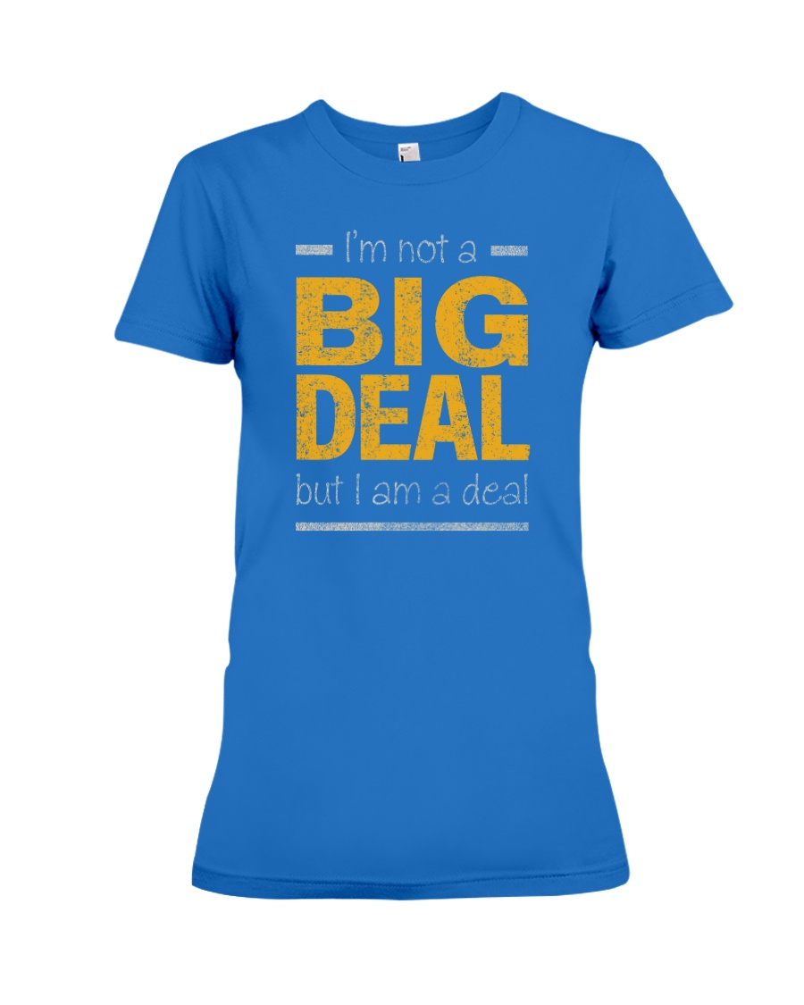 Big Deal Premium Fit Ladies Tee