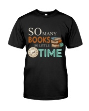 SO MANY BOOKS SO LITTLE TIME Classic T-Shirt front