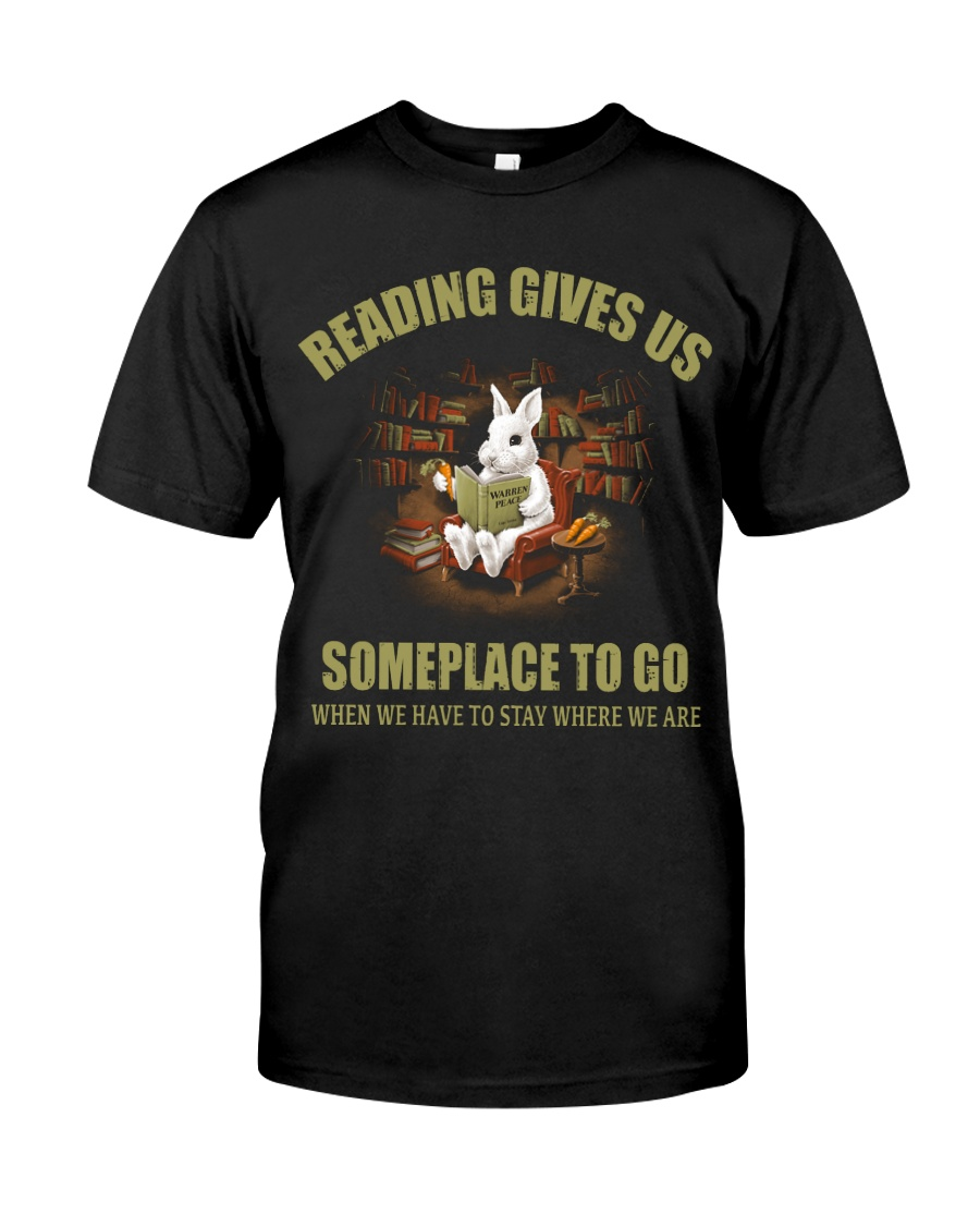 RABBIT - READING GIVES US SOMEPLACE TO GO Classic T-Shirt
