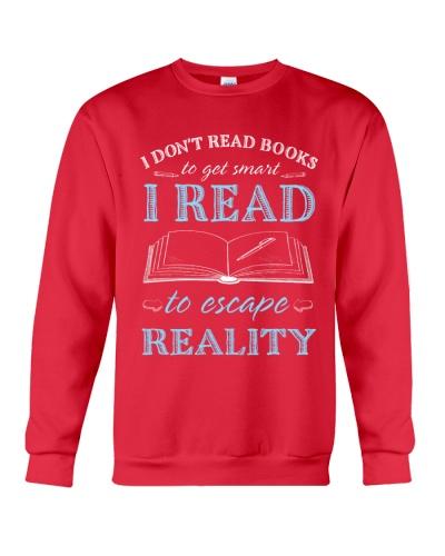 I READ TO ESCAPE REALITY