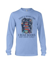 I READ BOOKS AND I KNOW THINGS Long Sleeve Tee front