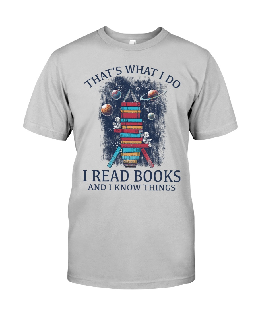 I READ BOOKS AND I KNOW THINGS V5 Classic T-Shirt
