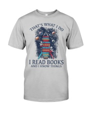 I READ BOOKS AND I KNOW THINGS V5 Classic T-Shirt front
