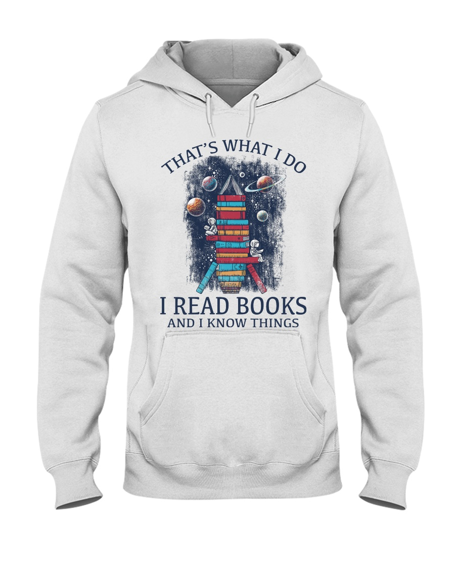 I READ BOOKS AND I KNOW THINGS V5 Hooded Sweatshirt