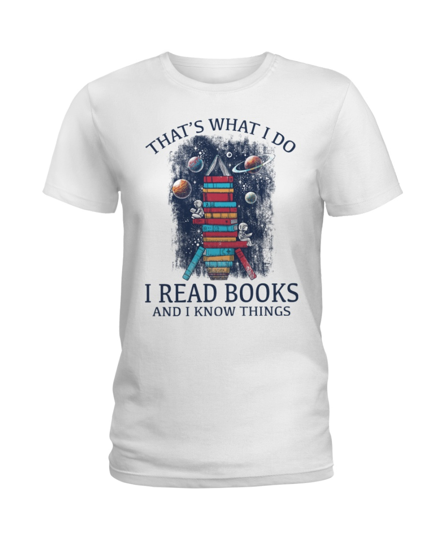 I READ BOOKS AND I KNOW THINGS V5 Ladies T-Shirt