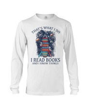 I READ BOOKS AND I KNOW THINGS V5 Long Sleeve Tee front