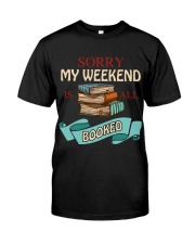 My Weekend Is All Booked Classic T-Shirt front