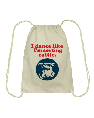 I dance like I'm sorting cattle