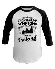 I Googled My Symptoms - To Go To Ireland Baseball Tee thumbnail