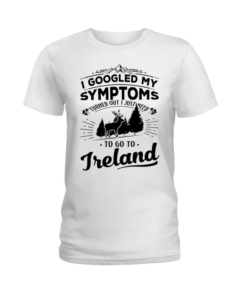 I Googled My Symptoms - To Go To Ireland Ladies T-Shirt