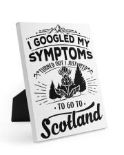I Googled My Symptoms - To Go To Scotland 8x10 Easel-Back Gallery Wrapped Canvas thumbnail
