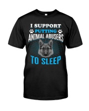 i support putting animal abusers to sleep Classic T-Shirt front