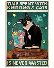 Time spent with knitting and cats is never wasted 11x17 Poster front