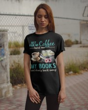 Just pour me coffee hand me my books Classic T-Shirt apparel-classic-tshirt-lifestyle-18