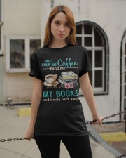 Just pour me coffee hand me my books Classic T-Shirt apparel-classic-tshirt-lifestyle-19