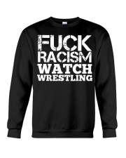 Fuck Racism Watch Wrestling Racism Awarene Crewneck Sweatshirt tile