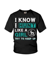 I KNOW - I HUNT LIKE A GIRL - HUNTING Youth T-Shirt thumbnail