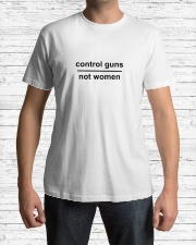 Control guns - not women Classic T-Shirt lifestyle-mens-crewneck-front-1