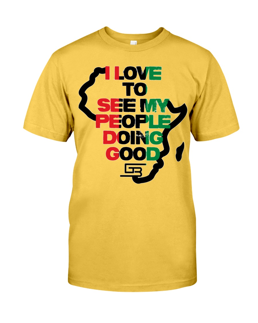I LOVE TO SEE MY PEOPLE DOING GOOD AFRICA Classic T-Shirt