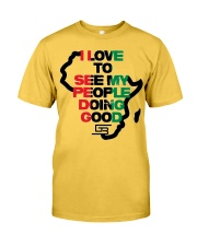 I LOVE TO SEE MY PEOPLE DOING GOOD AFRICA Classic T-Shirt front