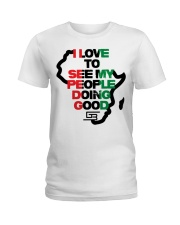 I LOVE TO SEE MY PEOPLE DOING GOOD AFRICA Ladies T-Shirt thumbnail
