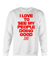 I LOVE TO SEE MY PEOPLE DOING GOOD GREATERBEINGS  Crewneck Sweatshirt thumbnail