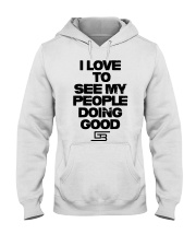 I LOVE TO SEE MY PEOPLE DOING GOOD GREATERBEINGS Hooded Sweatshirt thumbnail