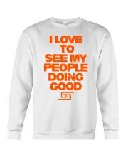 I LOVE TO SEE MY PEOPLE DOING GOOD GREATERBEINGS Crewneck Sweatshirt thumbnail