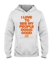I LOVE TO SEE MY PEOPLE DOING GOOD GREATERBEINGS Hooded Sweatshirt thumbnail