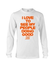 I LOVE TO SEE MY PEOPLE DOING GOOD GREATERBEINGS Long Sleeve Tee thumbnail