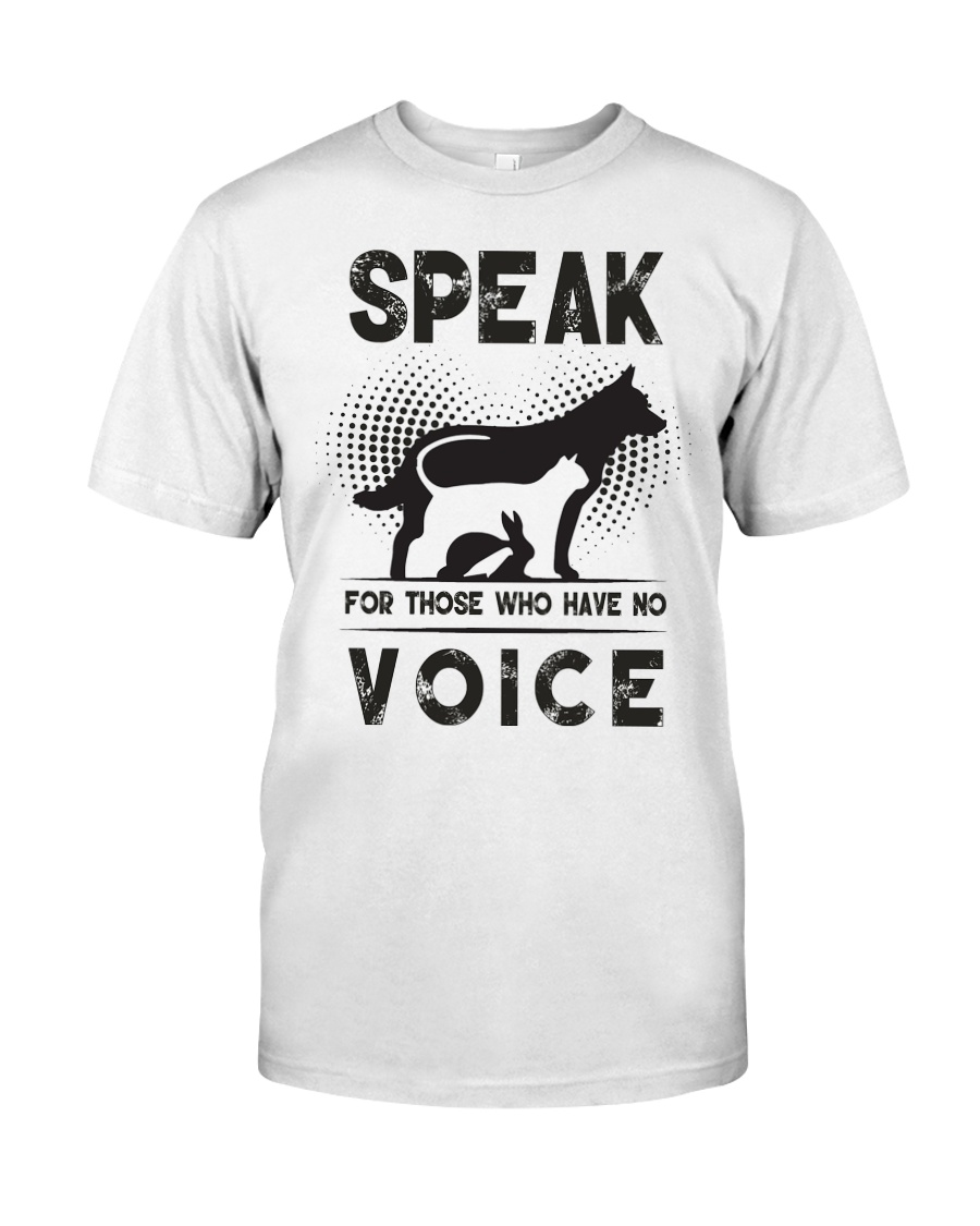 Speak for those who have no voice Classic T-Shirt