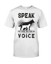 Speak for those who have no voice Classic T-Shirt front
