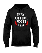 IF YOU AIN'T FIRST YOU'RE LAST Hooded Sweatshirt thumbnail