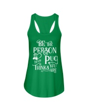 BE THE PERSON YOUR PUG THINK YOU ARE Ladies Flowy Tank thumbnail