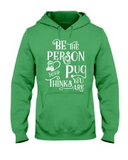 BE THE PERSON YOUR PUG THINK YOU ARE Hooded Sweatshirt thumbnail