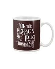 BE THE PERSON YOUR PUG THINK YOU ARE Mug thumbnail