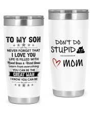 Never Forget I Love U Don't Do Stupid Mom to Son 20oz Tumbler front
