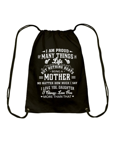 Proud Many Things But Nothing Beats Being A Mother