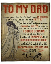 "Some People Don't Believe In Heroes To Dad Fleece Blanket - 50"" x 60"" front"