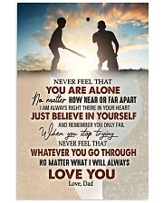 Never Feel That U Are Alone Baseball Dad To Son 11x17 Poster thumbnail