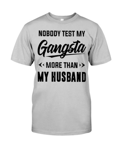 Nobody Test My Gangsta MoreThan Husband-ForHusband